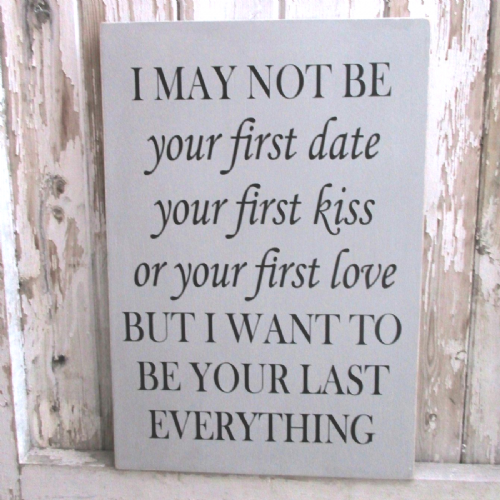 Large Plaque- I May Not Be Your First LOVE
